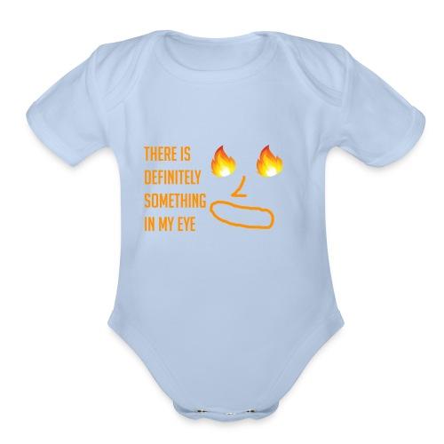 Something in My Eye - Organic Short Sleeve Baby Bodysuit