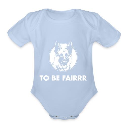 Letterkenny To Be Fair - Organic Short Sleeve Baby Bodysuit