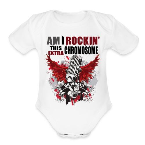 Rocking my extra chromosome - Organic Short Sleeve Baby Bodysuit