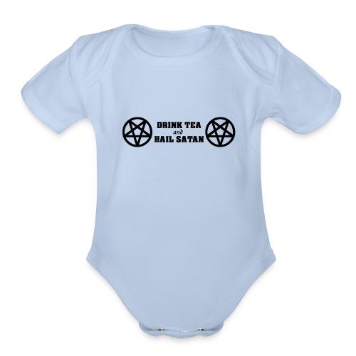 Drink Tea And Hail Satan - Organic Short Sleeve Baby Bodysuit