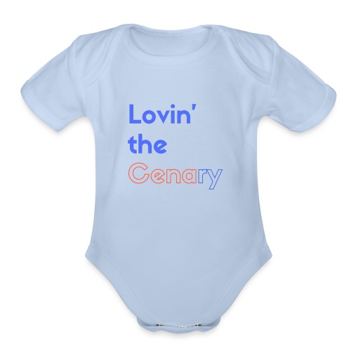 Lovin' the CENAry - Organic Short Sleeve Baby Bodysuit