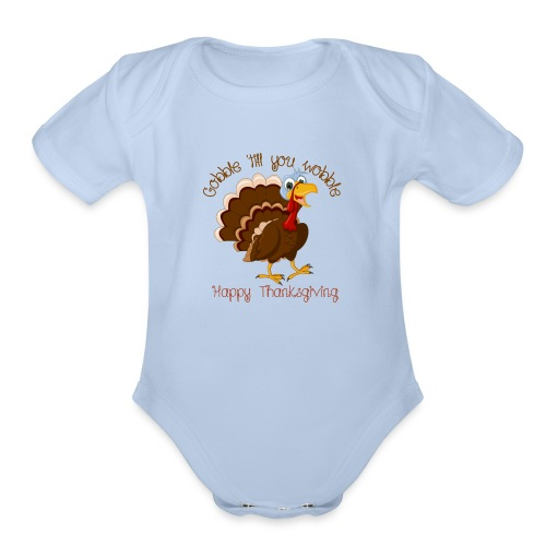 Gobble till you wobble - Organic Short Sleeve Baby Bodysuit