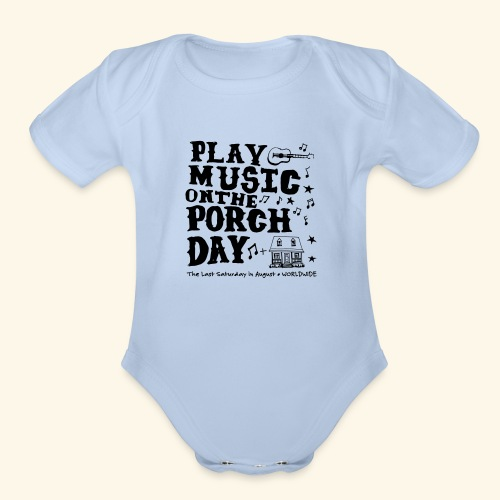 PLAY MUSIC ON THE PORCH DAY - Organic Short Sleeve Baby Bodysuit