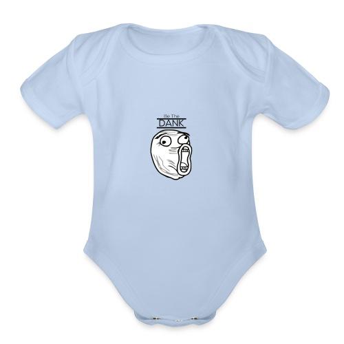 Be The Dank - Organic Short Sleeve Baby Bodysuit