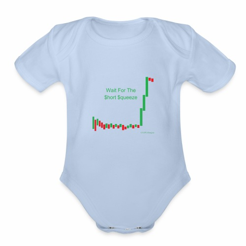 Wait for the short squeeze - Organic Short Sleeve Baby Bodysuit