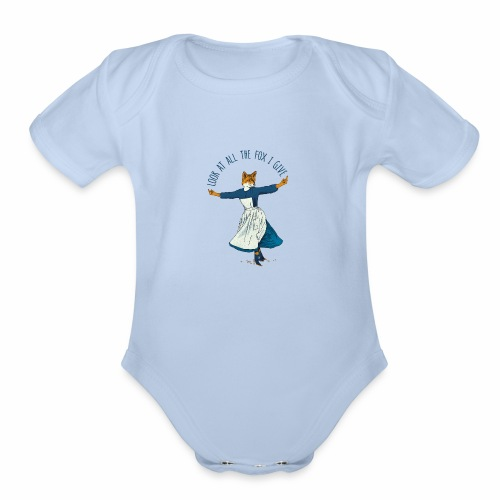 Look At All The Fox I Give - Organic Short Sleeve Baby Bodysuit