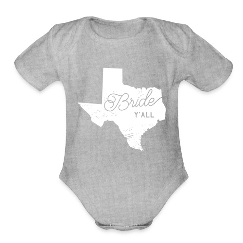 Texas Bride Y'all Design - Organic Short Sleeve Baby Bodysuit