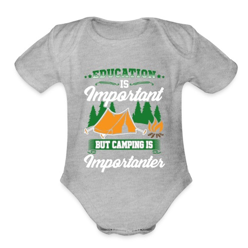 Camping is Importanter - Organic Short Sleeve Baby Bodysuit