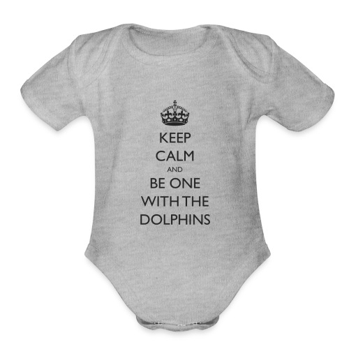 Keep Calm and Be One With The Dolphins Swim Tshirt - Organic Short Sleeve Baby Bodysuit