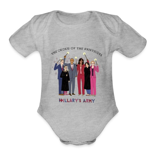 The Order of the Pantsuits: Hillary's Army - Organic Short Sleeve Baby Bodysuit