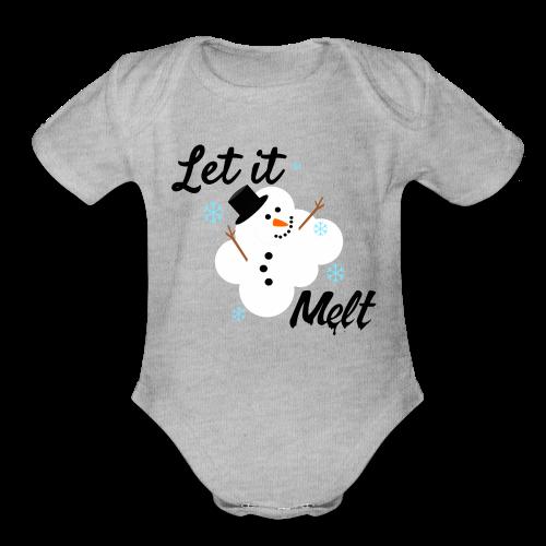 Let it Melt - Melting snowman Christmas shirt. - Organic Short Sleeve Baby Bodysuit