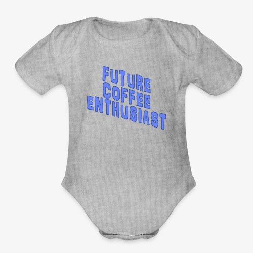 Future Coffee Enthusiast - Organic Short Sleeve Baby Bodysuit