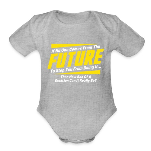 If No One Comes from Future Funny - Organic Short Sleeve Baby Bodysuit