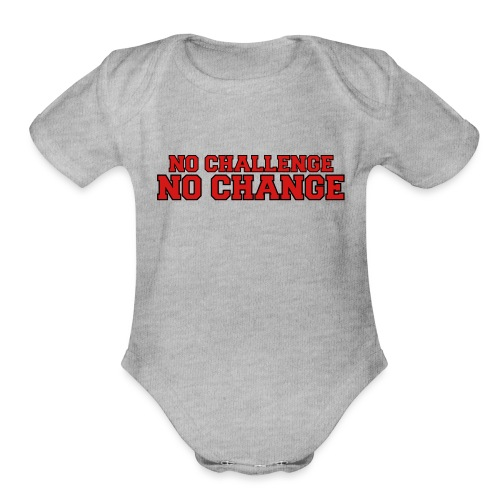 No Challenge No Change - Organic Short Sleeve Baby Bodysuit