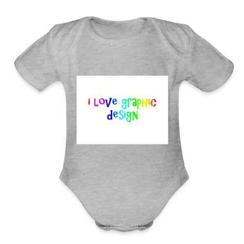 i love graphic design - Organic Short Sleeve Baby Bodysuit