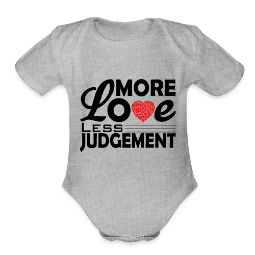 more love less judjment - Organic Short Sleeve Baby Bodysuit