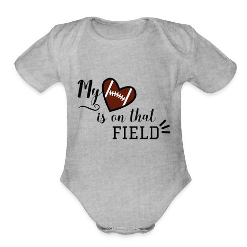 My Heart is on that field - Football Mom - Organic Short Sleeve Baby Bodysuit