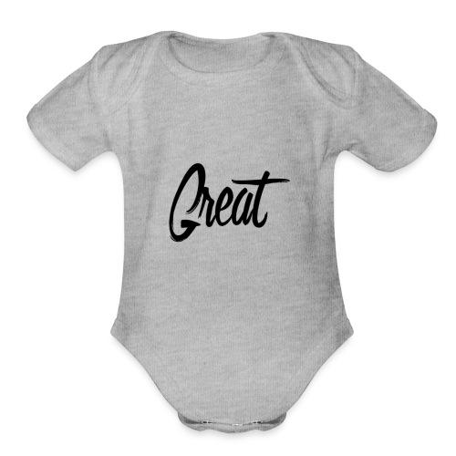 Great. - Organic Short Sleeve Baby Bodysuit