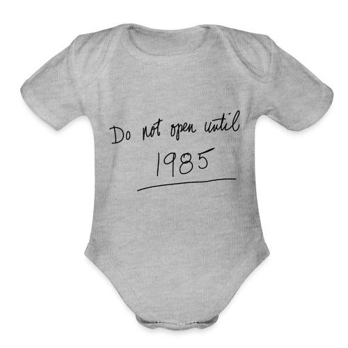 Do Not Open Until 1985 - Organic Short Sleeve Baby Bodysuit