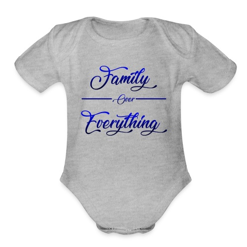 Family Over Everything Blue - Organic Short Sleeve Baby Bodysuit