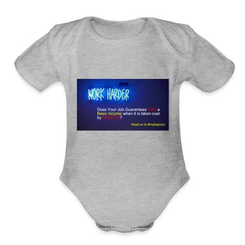 Work Harder #mybasicincome - Organic Short Sleeve Baby Bodysuit