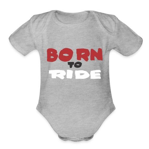BORN TO RIDE - Organic Short Sleeve Baby Bodysuit