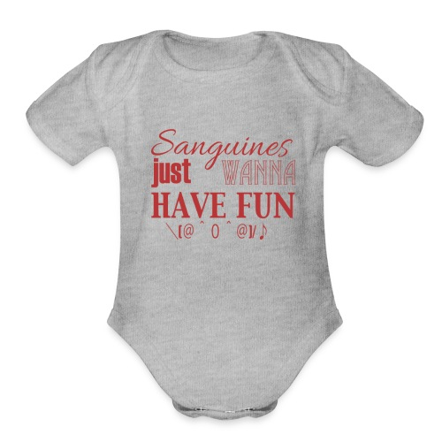 Sanguines just wanna have fun! - Organic Short Sleeve Baby Bodysuit
