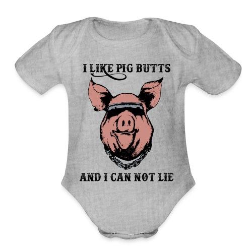I Like Pig Butts - Organic Short Sleeve Baby Bodysuit