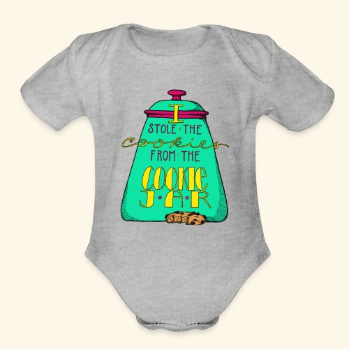 I Stole the Cookies From the Cookie Jar - Organic Short Sleeve Baby Bodysuit