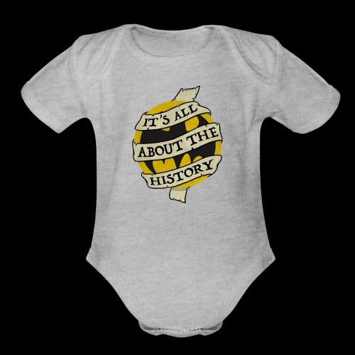 It's all about the History - Organic Short Sleeve Baby Bodysuit