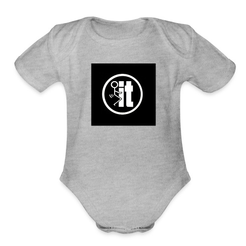 fuck it round tshirt - Organic Short Sleeve Baby Bodysuit
