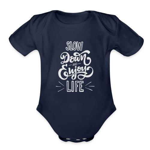 Slow down and enjoy life - Organic Short Sleeve Baby Bodysuit