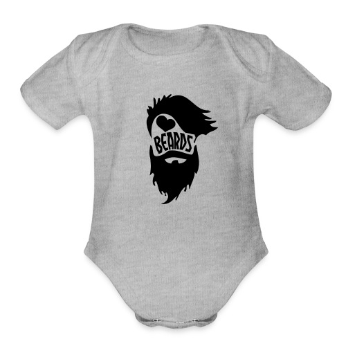 I Love Beards - Organic Short Sleeve Baby Bodysuit