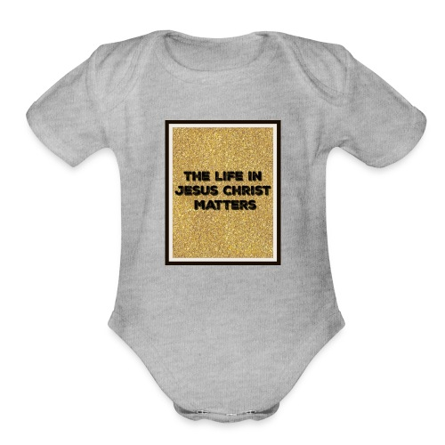 The Life In Christ - Organic Short Sleeve Baby Bodysuit