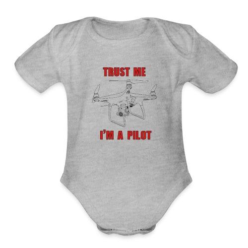 PHANTOM 4 - TRUST ME - I'M A PILOT - Organic Short Sleeve Baby Bodysuit