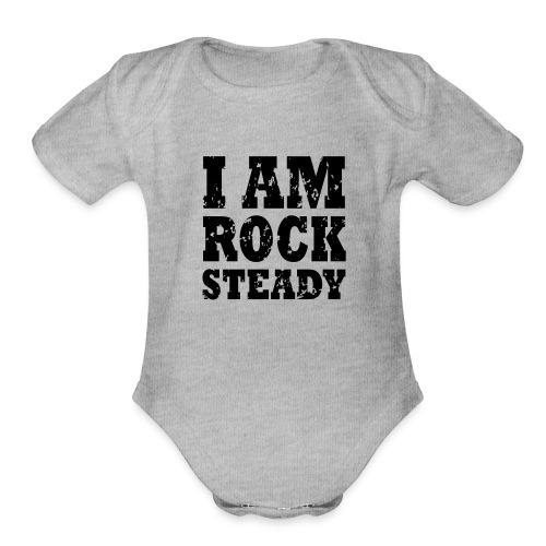WPC I Am Rock Steady T sh - Organic Short Sleeve Baby Bodysuit