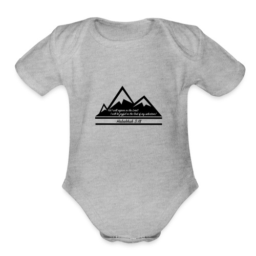 Habakkuk 3:18 - Organic Short Sleeve Baby Bodysuit