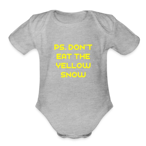 Ps. Don't Eat The Yellow Snow - Organic Short Sleeve Baby Bodysuit