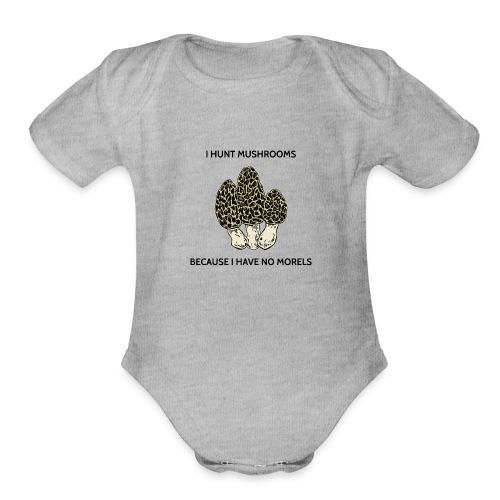 Have No Morels - Organic Short Sleeve Baby Bodysuit