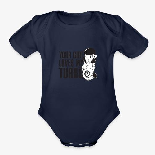 you girl loves my turbo - Organic Short Sleeve Baby Bodysuit