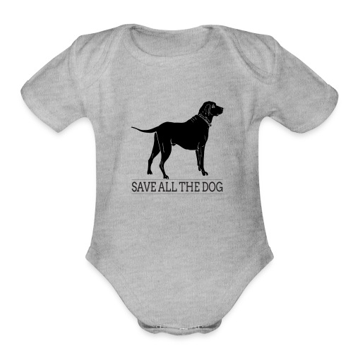 save all the dog - Organic Short Sleeve Baby Bodysuit