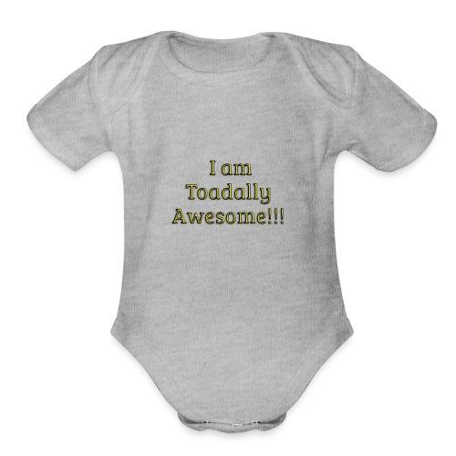 I am Toadally Awesome - Organic Short Sleeve Baby Bodysuit