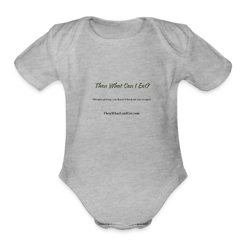 Then What Can I Eat? - Organic Short Sleeve Baby Bodysuit