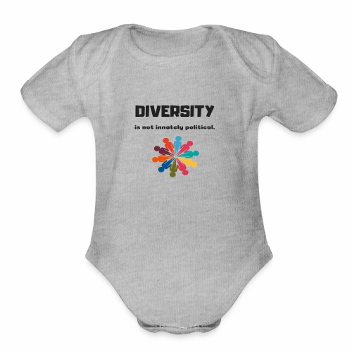 Diversity is not innately political - Organic Short Sleeve Baby Bodysuit