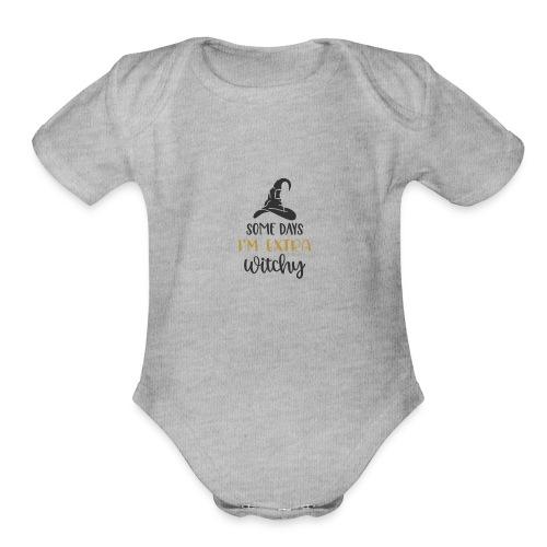 Some days im extra witchy 7734 - Organic Short Sleeve Baby Bodysuit