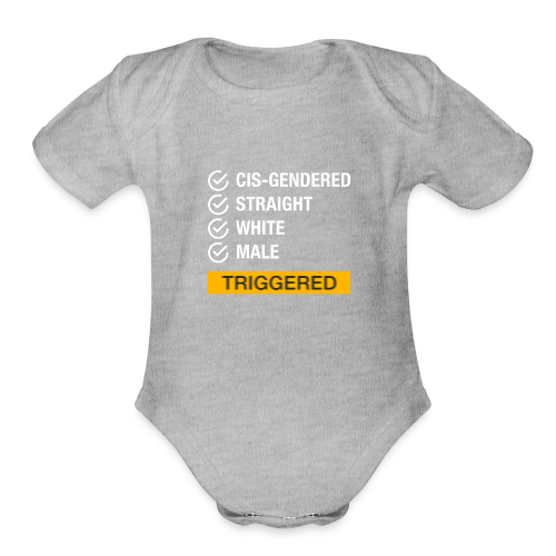 Straight White Male Triggered - Organic Short Sleeve Baby Bodysuit