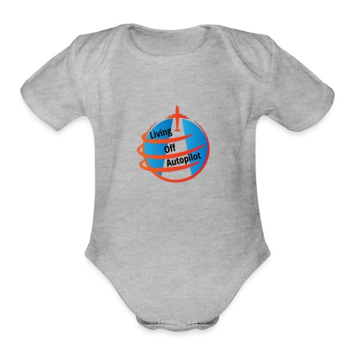 Living Off Autopilot - Organic Short Sleeve Baby Bodysuit