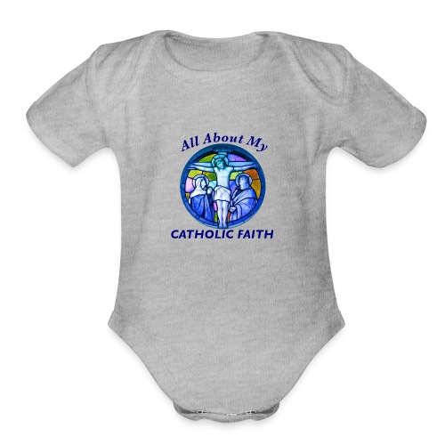 All About My Catholic Faith - Organic Short Sleeve Baby Bodysuit
