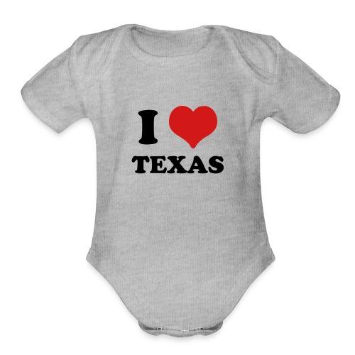 I Love Texas - Organic Short Sleeve Baby Bodysuit