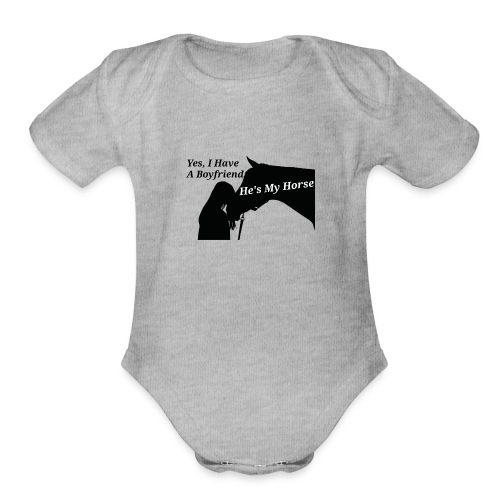 My horse is my boyfriend - Organic Short Sleeve Baby Bodysuit